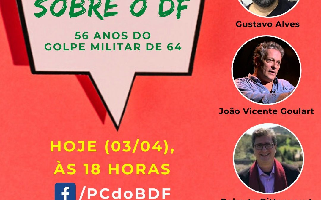 PCdoB/DF debate os 56 anos do golpe militar