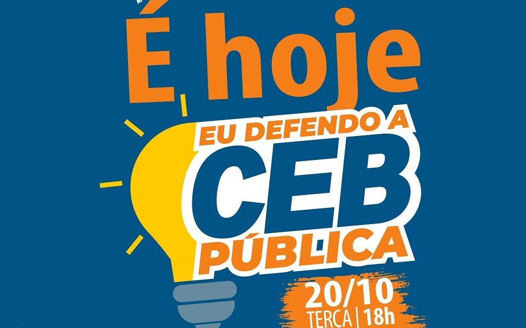 PRIVATIZAÇÃO DA CEB AMEAÇA O DESENVOLVIMENTO ECONÔMICO E SOCIAL DO DF!